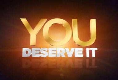 you deserve it you deserve it wikipedia