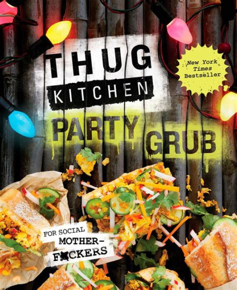 Thug Kitchen Barnes And Noble thug kitchen grub for social motherf ckers by thug