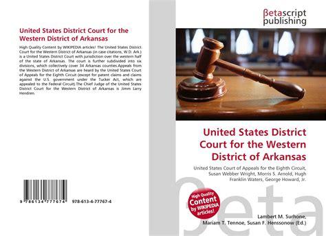 Arkansas District Court Search R 233 Sultats De La Recherche Pour Quot United States District Court For The Western District