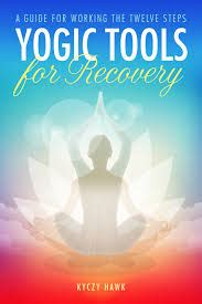 yogic tools for recovery new book by kyczy hawk
