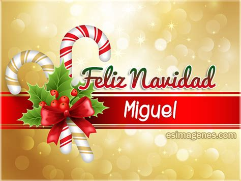 imagenes de feliz navidad con nombres feliz navidad miguel im 225 genes tarjetas postales con