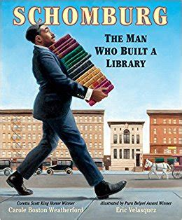 schomburg the who built a library carole boston