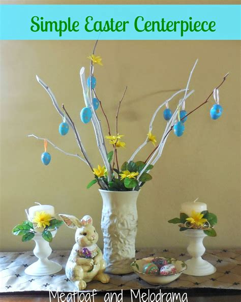 simple easter centerpieces meatloaf and melodrama simple easter centerpiece