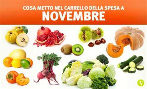 alimenti di stagione frutta e verdura di stagione a novembre qual 232 la migliore