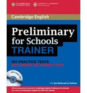 preliminary for schools trainer 0521174856 cambridge english preliminary for schools trainer with answers and teacher s notes cds