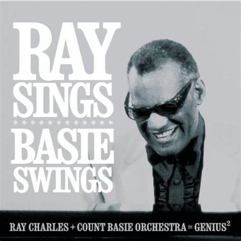 Ray Sings Basie Swings Ray Charles