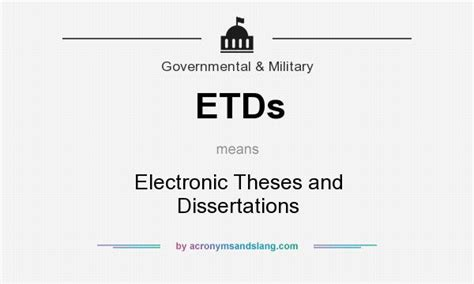 electronic thesis and dissertation etds electronic theses and dissertations in governmental