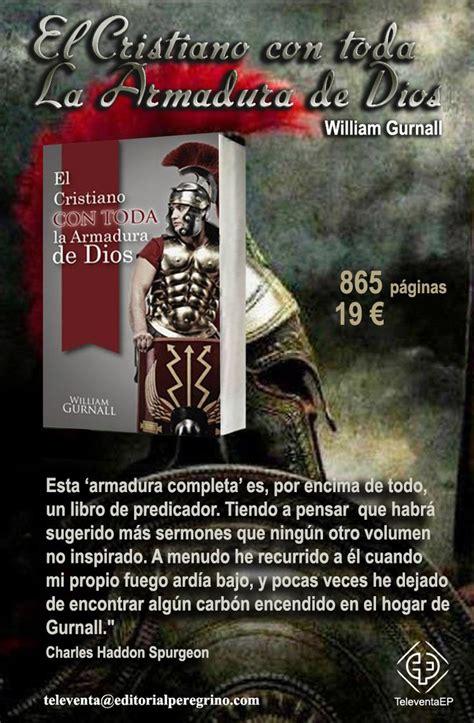 el cristiano con toda la armadura de dios wiliam gurnall libros cristianos que edifican el cristiano con toda la armadura de dios libros en promoci 243 n dios