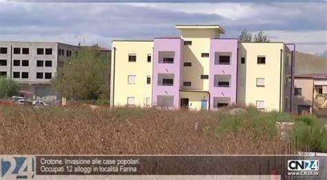 popolare crotone crotone occupati 12 alloggi popolari a farina