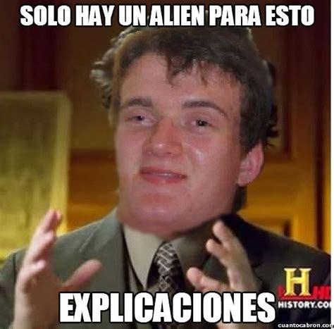 Memes De Aliens - cu 225 nto cabr 243 n b 250 squeda de colega fumado en cuantocabron com