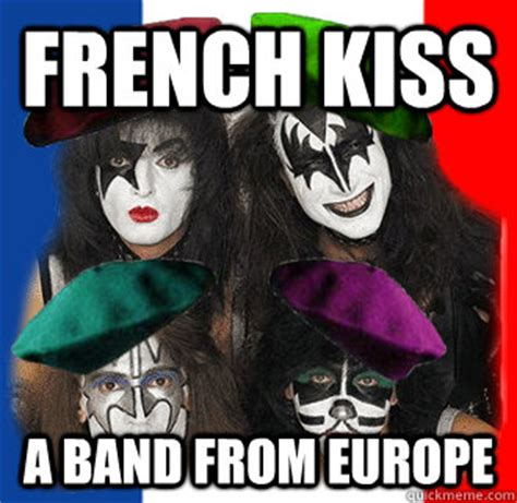 Funny Kiss Meme - french kiss a band from europe misc quickmeme
