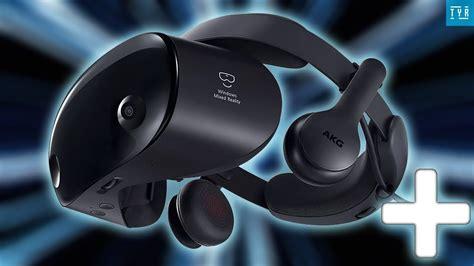 Samsung Odyssey Plus Samsung Odyssey Plus Look The Best Wmr Headset Redefined