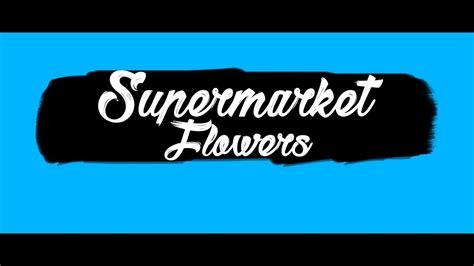 download mp3 ed sheeran supermarket flowers download lagu ed sheeran supermarket flowers official
