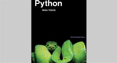hacking con python la guã a completa para principiantes de aprendizaje de hacking ã tico con python junto con ejemplos prã cticos edition books he so 241 ado con la python verde libro python para todos