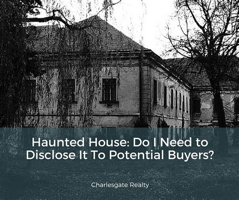 i want to buy a haunted house haunted house do i need to disclose it to potential buyers charlesgate