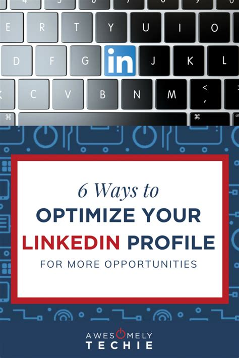6 ways to optimize your linkedin profile awesomely techie
