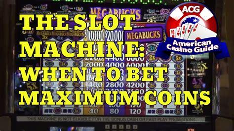 slot machine   bet maximum coins youtube