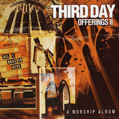all i have to give third day offerings 2 all i have to give 2003 jpg