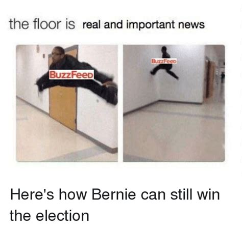 The Floor Is The Floor Is Real And Important News Buzzfeed News Meme