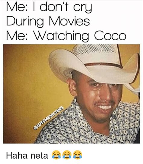 Neta Meme - me i dont cry during movies me watching coco haha neta