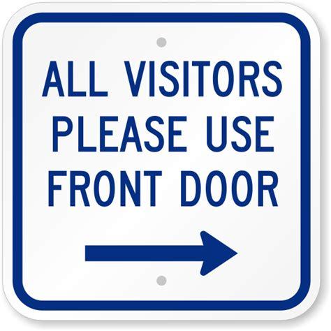 12 in x 12 in visitors please use front door sign sku k 5832