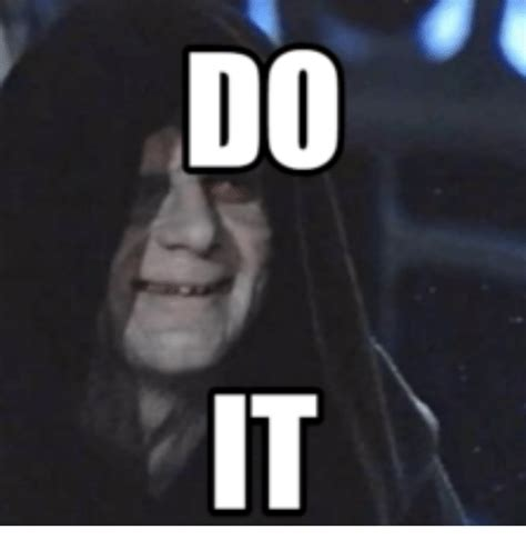 Emperor Palpatine Meme - ー ー do it emperor palpatine meme on me me