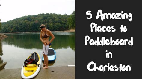 boarding charleston sc 5 amazing places to go paddleboarding in charleston sc paddlers way