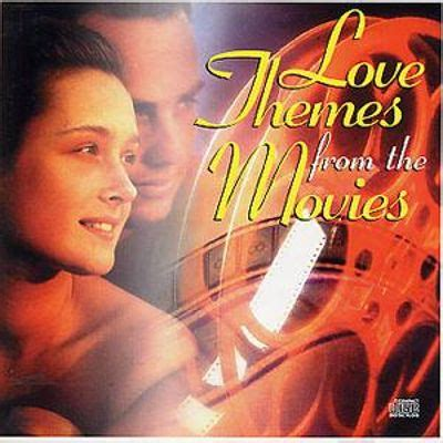 love themes in movies love themes from the movies various artists songs
