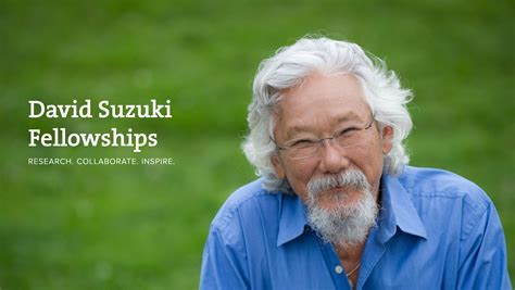 David Suzuki Home David Suzuki Fellowships