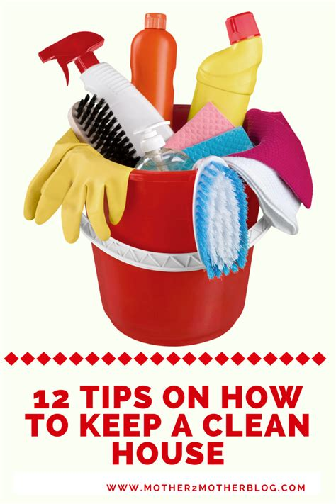 how to keep house 12 tips on how to keep a clean house mother2motherblog
