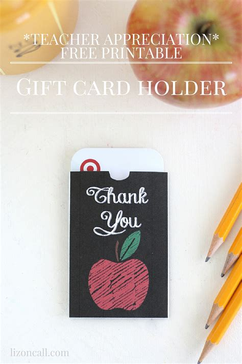 Printable Gift Cards For Teachers - free printable teacher appreciation gift card holder liz on call