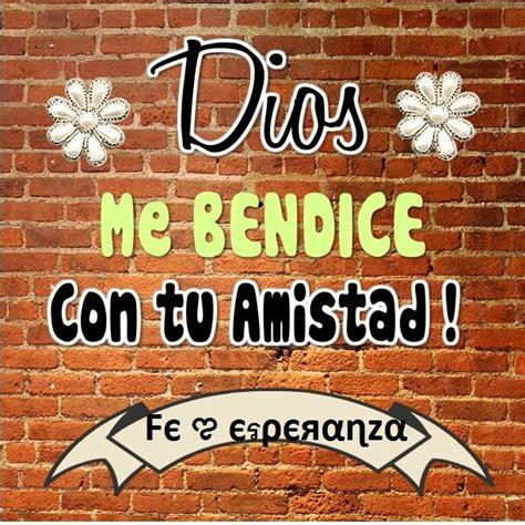 dios me bendice con tu amistad gotitas de amor dios me bendice con tu amistad jesus pinterest dios