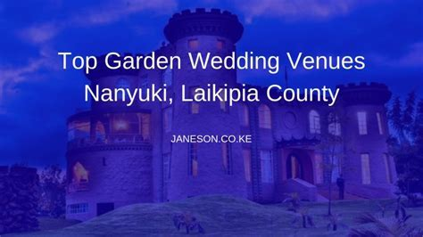 Top Garden Wedding Venues Nanyuki, Laikipia County