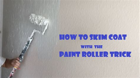 Skim Coat Ceiling With Roller by How To Skim Coat Using The Paint Roller Trick