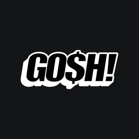Gosh With gosh