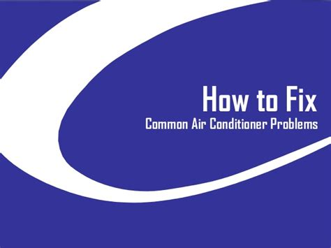How Can I Patch A In An Air Mattress by How To Fix Common Air Conditioner Problems