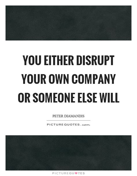 How Tv Disrupts Your by You Either Disrupt Your Own Company Or Someone Else Will