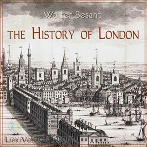 london a history in the history of london by walter besant free at loyal books
