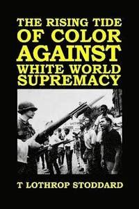 the rising tide of color against white world supremacy books the rising tide of color against white world supremacy t