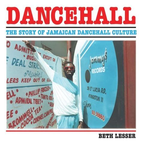 dancehall the rise of jamaican dancehall culture the