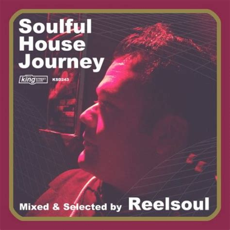soulful house music 2014 soulful house journey mixed selected by reelsoul 2014