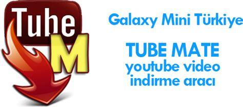 www tubemate apk tubemate apk android indirme galaxy mini t 252 rkiye