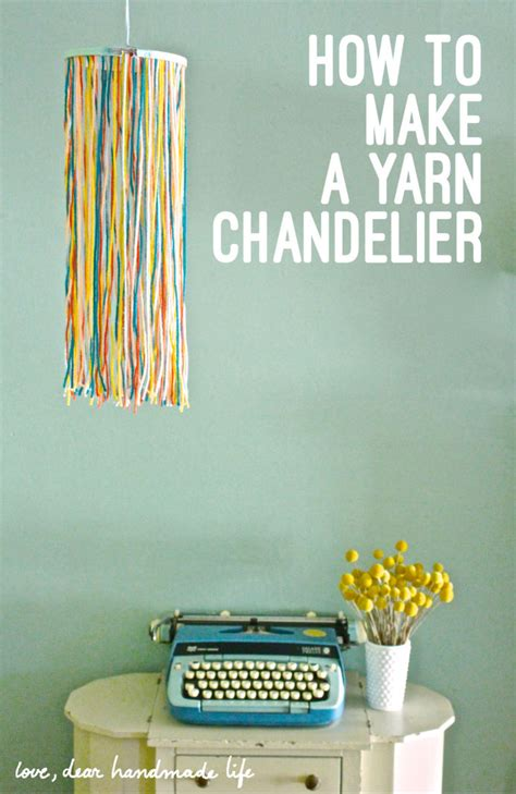 How To Make Chandelier How To Make A Yarn Chandelier Dear Handmade