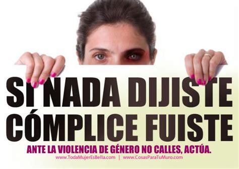imagenes con frases sobre violencia de genero del algo habr 225 hecho como justificaci 243 n ante la