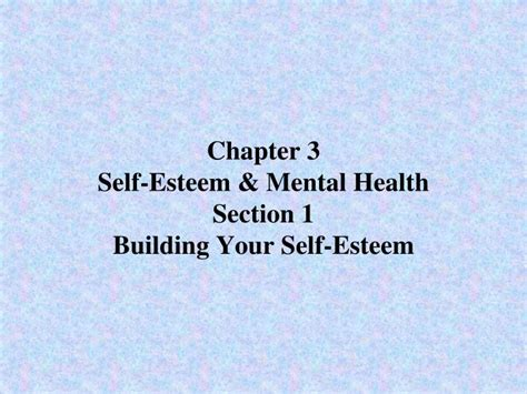 health section ppt chapter 3 self esteem mental health section 1