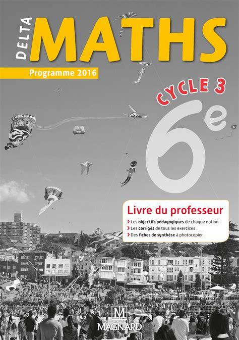 delta maths 6e 2016 livre du professeur magnard enseignants