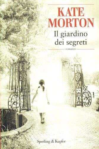 libro il giardino dei segreti il giardino dei segreti di kate morton recensione libro
