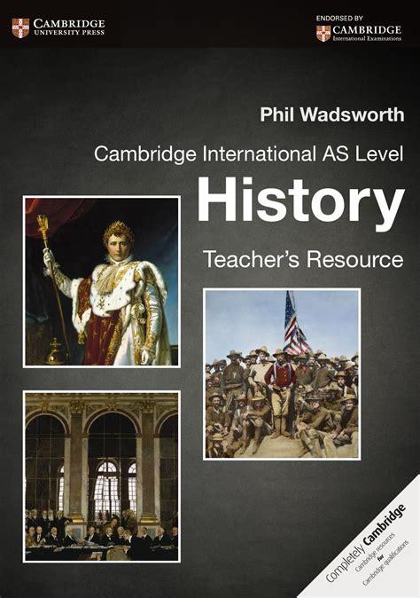 cambridge international as level 1107613248 cambridge international as level history teacher s resource by cambridge university press