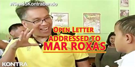 4 reasons why mar roxas will not win the 2016 philippine netizen writes open letter to mar roxas tells lp bet to