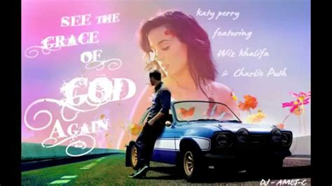 charlie puth katy perry see the grace of god again katy perry ft wiz khalifa